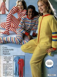 Footie pajamas! I had the red and white striped, looked like something out of Dr. Seuss!