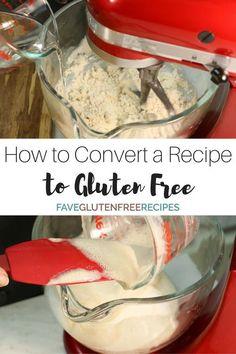 How to Convert a Recipe to Gluten Free | FaveGlutenFreeRecipes.com