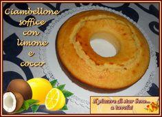 Il piacere di star bene... a tavola!: Ciambellone soffice con limone e cocco