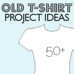 Old T-Shirt ideas