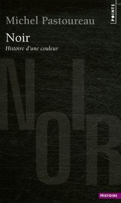 Noir - Histoire d'une couleur - M. Pastoureau - Librairie Eyrolles