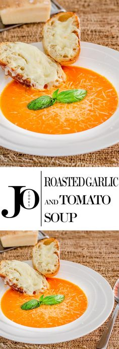 Roasted Garlic and Tomato Soup – perfect on a cold day or when you're feeling under the weather. Did I mention it's only 110 calories?