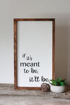 Wood Signs If its meant to be, itll be Inspirational quote. This beautiful modern farmhouse… Modern Farmhouse Decor, Modern Decor, Farmhouse Style, Modern Art, Vintage Farmhouse, Modern Boho, Modern Industrial, Deco Originale, My Pool