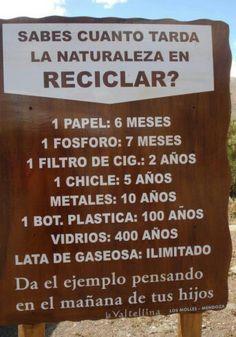 ¿Sabes cuánto tarda la naturaleza en Reciclar? ¡Ayudemos al Planeta! Da el ejemplo y recicla.