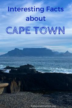 Interesting Facts about Cape Town, South Africa with TableMountain