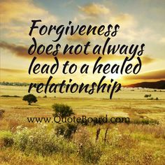 how to save your marriage,Forgiveness does not always lead to a healed relationship. more  quotes and marriage tips at http://quotesboard.com