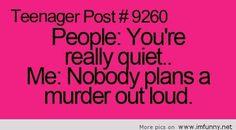 I'm always planning a murder