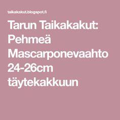 Tarun Taikakakut: Pehmeä Mascarponevaahto 24-26cm täytekakkuun