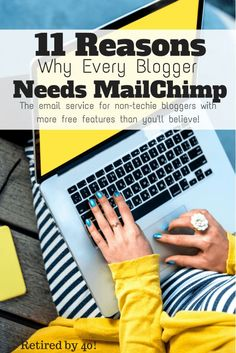 MailChimp is for non-techie bloggers like me who need fast, affordable solutions to manage their email list! Learn More! http://www.retiredby40blog.com/2015/04/25/every-blogger-needs-mailchimp/