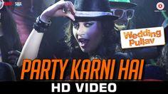 Party Karni Hai HD Video Song - Wedding Pullav