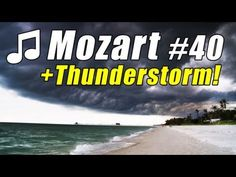 CLASSICAL MUSIC for STUDYING MOZART SYMPHONY 40 Nature TIME-LAPSE THUNDERSTORM Ocean Study Playlist - http://music.artpimp.biz/classical-music-videos/classical-music-for-studying-mozart-symphony-40-nature-time-lapse-thunderstorm-ocean-study-playlist/