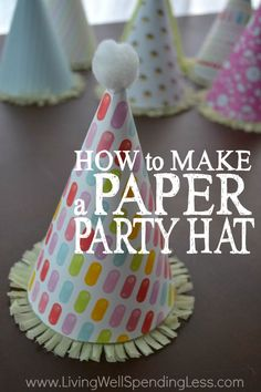 how to make a party hat out of paper