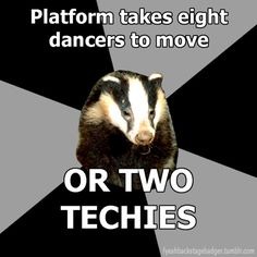 """Backstage Badgers"" Platform takes eight dancers to move, or two techies."