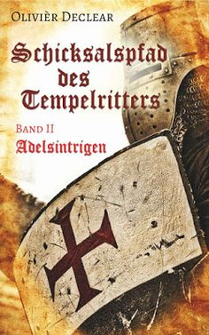 'Schicksalspfad des Tempelritters - Band 2: Adelsintrigen' von Olivièr Declear Reading Fluency, Book Quotes, Books, History, Olive Tree, The Count, Comforting Words, Knights Of Templar, Book Presentation