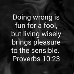 Proverbs 10, Morning Inspirational Quotes, The Fool, Words, Horse