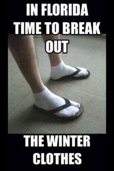I lived in Florida for 7 yrs and to be honest I have done this multiple times. lol