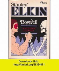 Boswell (9780525481317) Stanley Elkin , ISBN-10: 0525481311  , ISBN-13: 978-0525481317 ,  , tutorials , pdf , ebook , torrent , downloads , rapidshare , filesonic , hotfile , megaupload , fileserve