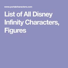 List of All Disney Infinity Characters, Figures
