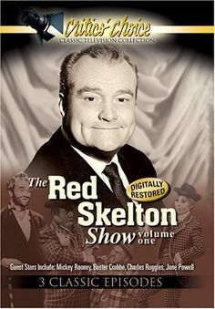 The Red Skelton Show we saw a taping of his show in 1959! One of the all time great comedians!