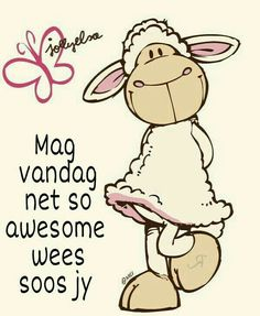Goeie more Hoop jy het 'n awesome dag Good Morning Good Night, Good Night Quotes, Morning Quotes, Wise Quotes, Funny Quotes, Qoutes, Greetings For The Day, Baie Dankie, Special Friend Quotes