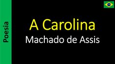 Machado de Assis - A Carolina