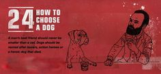 """The makers of Luksusowa Vodka have a new ad campaign in which they call the product """"vodka for men"""" and offer numerous tips on """"HOW TO BE A MAN"""" Here are some of those tips... Tip #24 """"How to Choose a Dog"""""""