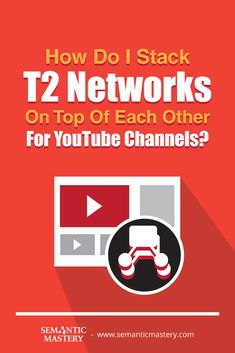 How Do I Stack T2 Networks On Top Of Each Other For YouTube Channels?  Watch this #SEO video to ................................. via http://semanticmastery.com/how-do-i-stack-t2-networks-on-top-of-each-other-for-youtube-channels/ . This is a question from an attendee that asked at one of our Free weekly Hump Day Hangouts here http://semanticmastery.com/humpday.