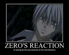 """""""OMG!  No!!""""  Zero gasped.  """"Now I really want to kill Kaname."""""""