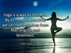 """""""Yoga is a way to freedom..."""" - Indra Devi #quote #yoga #life #mindset #freedom"""