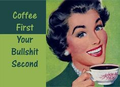 coffee funny, coffee first, your bullshit second lol Coffee Meme, Coffee Quotes, Coffee Coffee, Coffee Talk, Coffee Break, Funny Coffee, Coffee Drinks, Coffee Girl, Coffee Shops