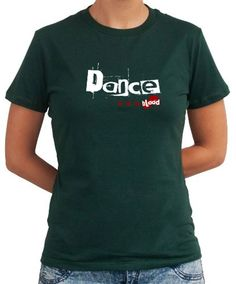 Dance Is In My Blood Women T-Shirts