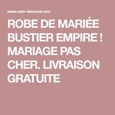 ROBE DE MARIÉE BUSTIER EMPIRE ! MARIAGE PAS CHER. LIVRAISON GRATUITE
