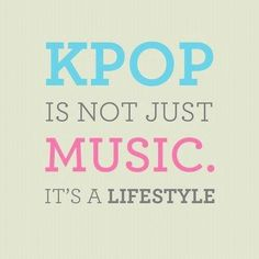 #kpop#is#not#just#a#music#is's#a#lifestily#