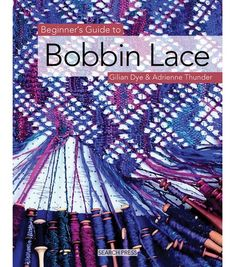 Beginner's Guide To Bobbin Lace at Joann.com