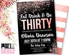 30th Birthday Rose Gold Invitation Eat Drink and Be Thirty, Glitter Birthday, 30th Birthday for Her, Dirty Thirty, Thirtieth Birthday Invite by shopPIXELSTIX on Etsy