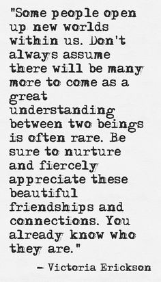 Appreciate them, it's rare. You already know who they are.