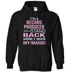 I Am a RECORD PRODUCER Please stand back while I work m T SHIRT