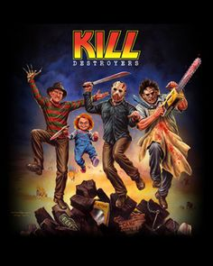 KILL Destroyers [01165] - $27.00 : Horror T-Shirts : FRIGHT-RAGS, Horror Shirts