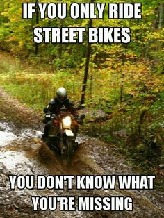 #ADV. I'm beginning to think this is completely accurate. dirt and mud is when it gets exciting.