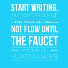 Start Writing , No Matter What