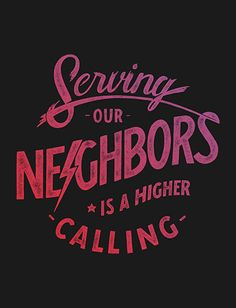 We Love Typography: Serving Our Neighbors by Nathan Yoder Typography Letters, Hand Lettering, Brush Lettering, Typography Inspiration, Design Inspiration, Sign Writing, Typo Logo, Core Values, Some Quotes