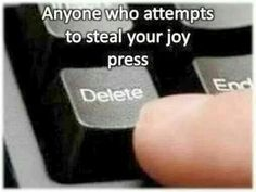 Don't let nobody steal your joy!