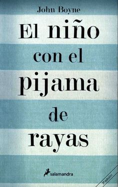 vovlvi a ver la peli, volvi a leer el libro. The boy in the blue striped pajamas. I Love Books, Great Books, Books To Read, My Books, Literature Books, Film Music Books, John Boye, Really Good Movies, Book Writer
