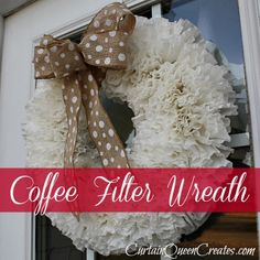 Coffee Filter Wreath - You've Gotta Make One!