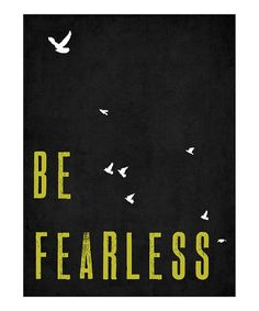 Look what I found on #zulily! 'Be Fearless' Print #zulilyfinds