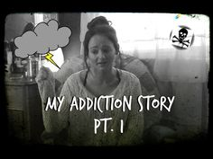 My Addiction Story.