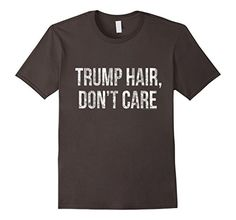 Trump Hair Don't Care Funny Donald Trump Shirt - #trump2016 #donaldtrump #trumptrain #makeamericagreatagain #teamtrump Asphalt Political Products Online http://www.amazon.com/dp/B01BCWX6QY/ref=cm_sw_r_pi_dp_4wmSwb09HX3C4