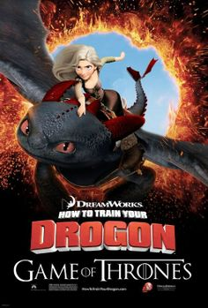 How to Train your Dragon - Game of Thrones = How to Train your Drogon
