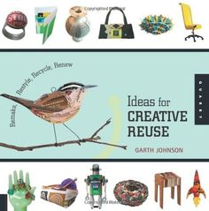 1000 Ideas for Creative Reuse: Remake, Restyle, Recycle, Renew (1000 Series) by Garth Johnson. $16.50. Publisher: Quarry Books (November 1, 2009). Publication: November 1, 2009. Series - 1000 Series. Author: Garth Johnson. Save 34%!