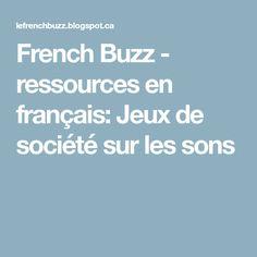 French Buzz - ressources en français: Jeux de société sur les sons